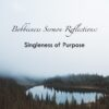 Sermon Reflections: Singleness of Purpose Part Two
